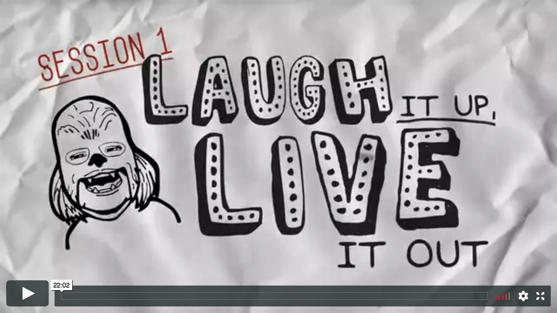 Session 1 - Laugh It Up, Live It Out