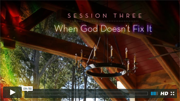 Session 3 - When God Doesn't Fix It