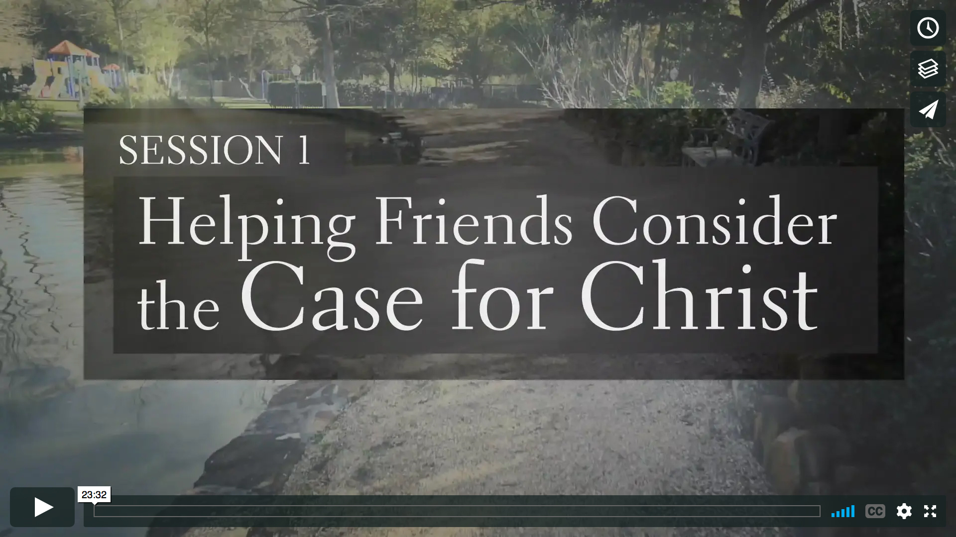 Session 1 - Helping Friends Consider the Case for Christ