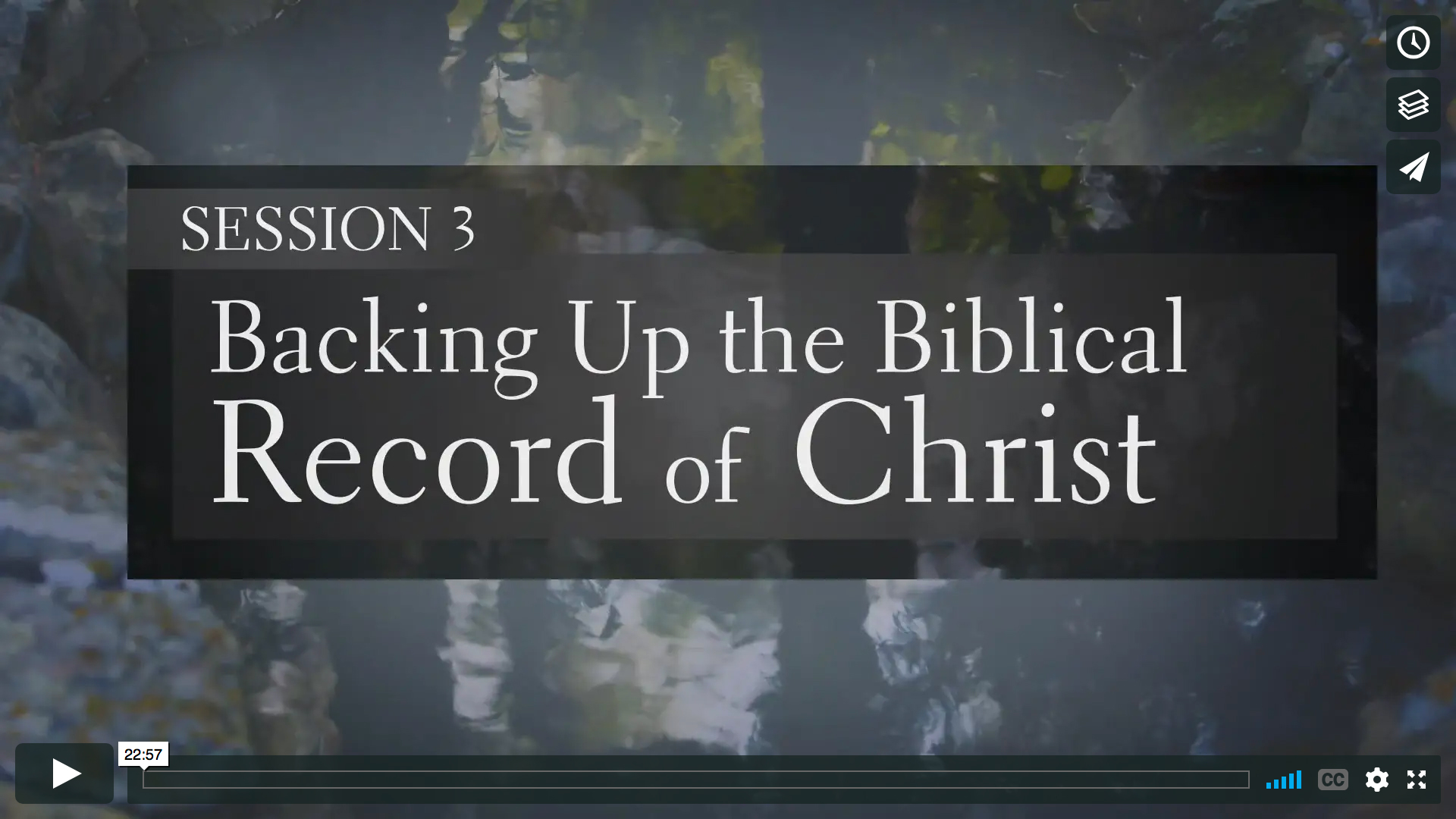 Session 3 - Backing Up the Biblical Record of Christ