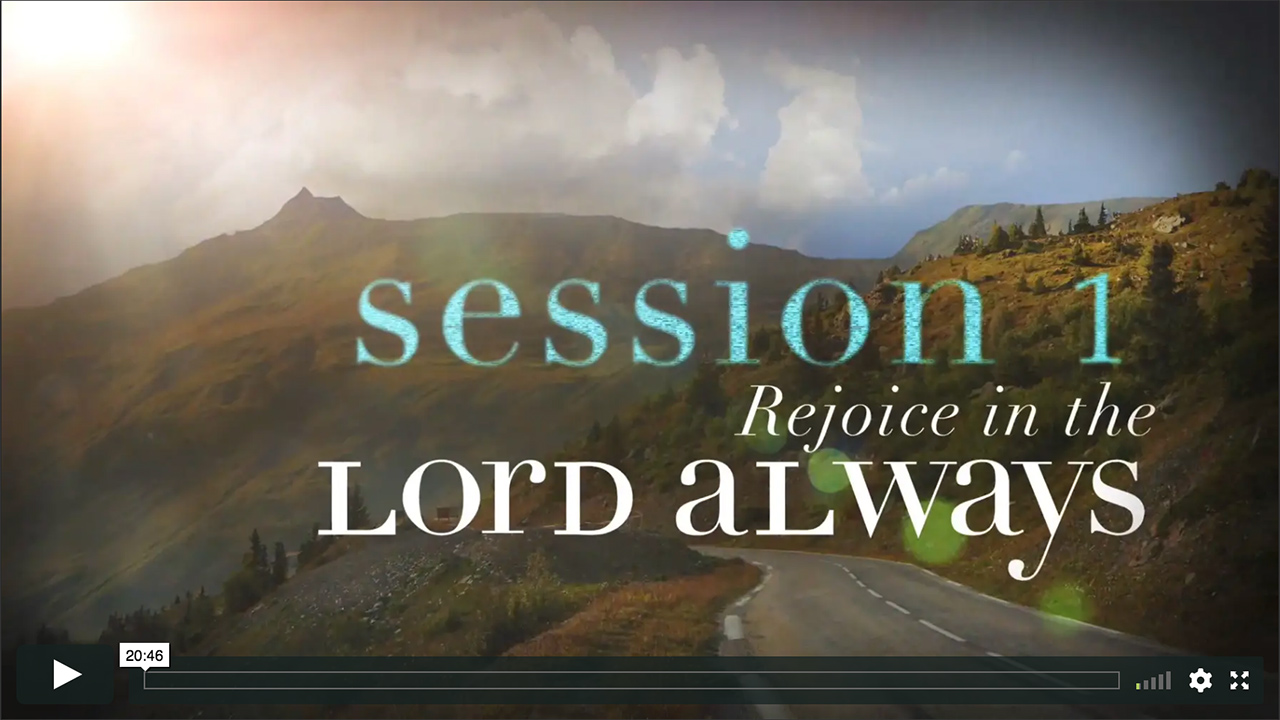 Session 1 - Rejoice in the Lord Always