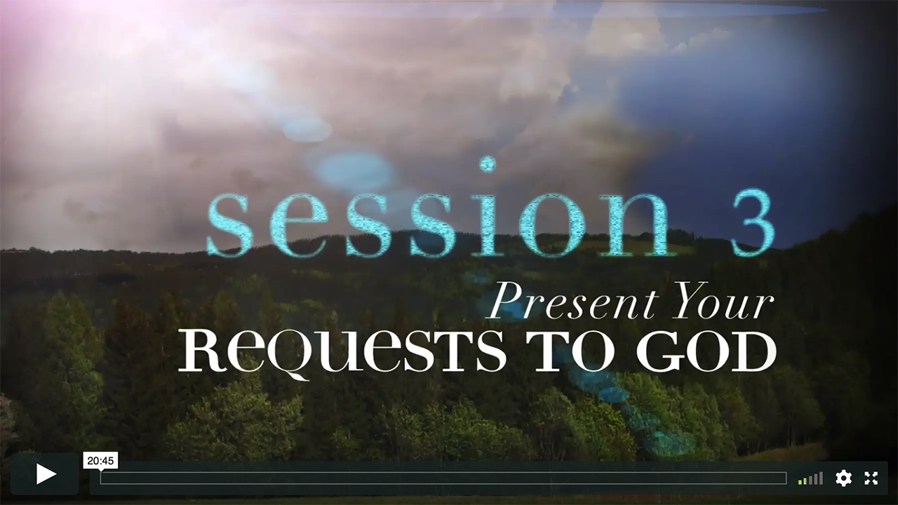 Session 3 - Present Your Requests to God